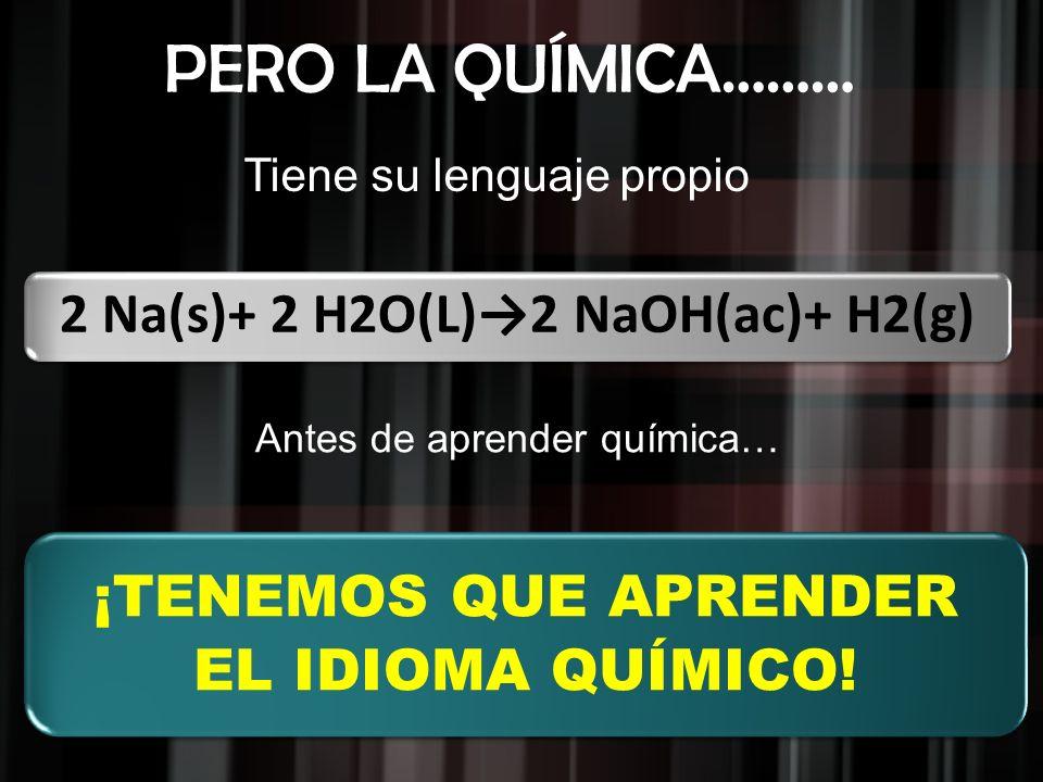 2 Na(s)+ 2 H2O(L)→2 NaOH(ac)+ H2(g)