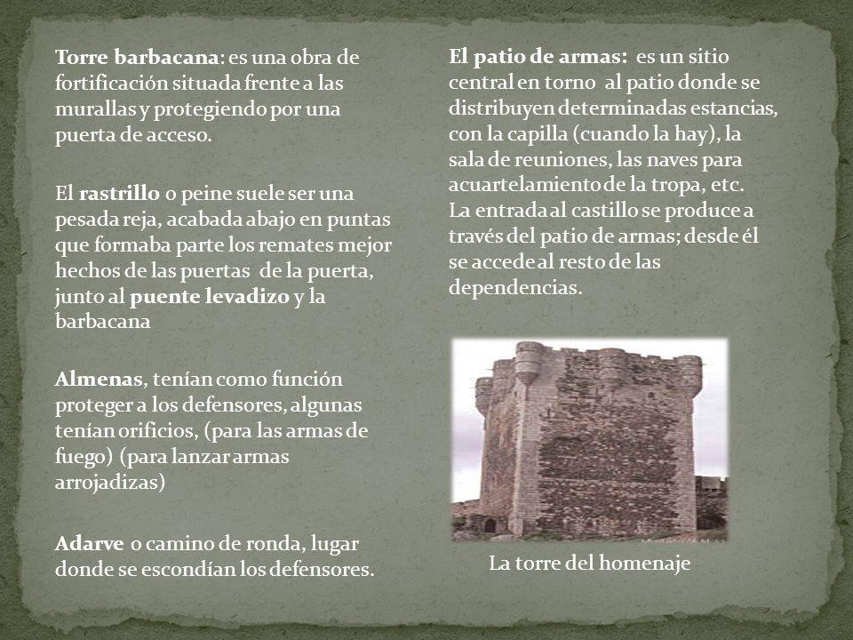Torre barbacana: es una obra de fortificación situada frente a las murallas y protegiendo por una puerta de acceso.
