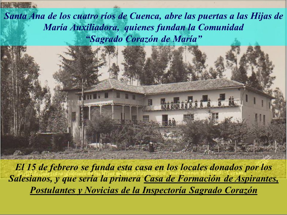 Santa Ana de los cuatro ríos de Cuenca, abre las puertas a las Hijas de María Auxiliadora, quienes fundan la Comunidad Sagrado Corazón de María