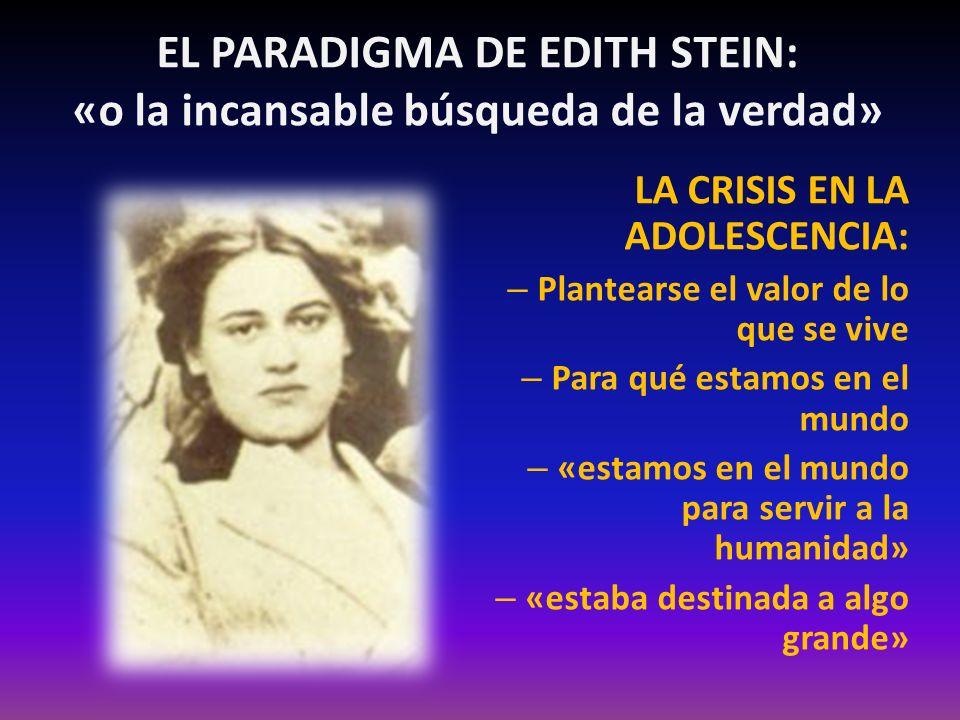 EL PARADIGMA DE EDITH STEIN: «o la incansable búsqueda de la verdad»