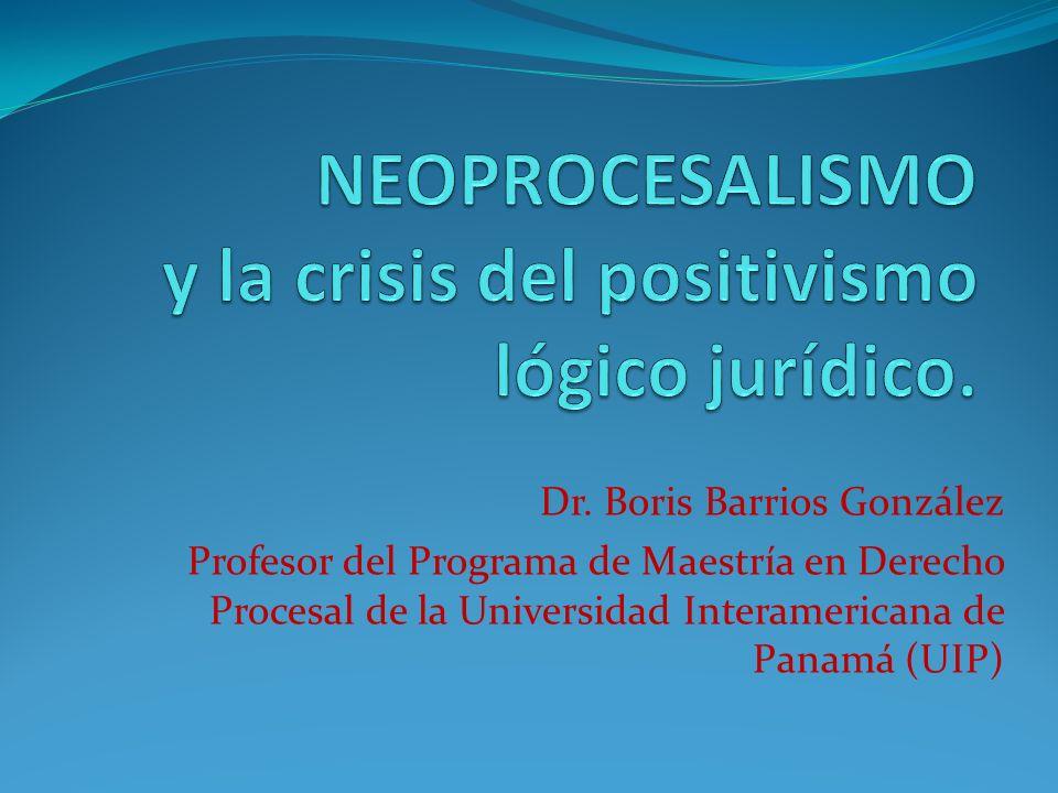 NEOPROCESALISMO y la crisis del positivismo lógico jurídico.