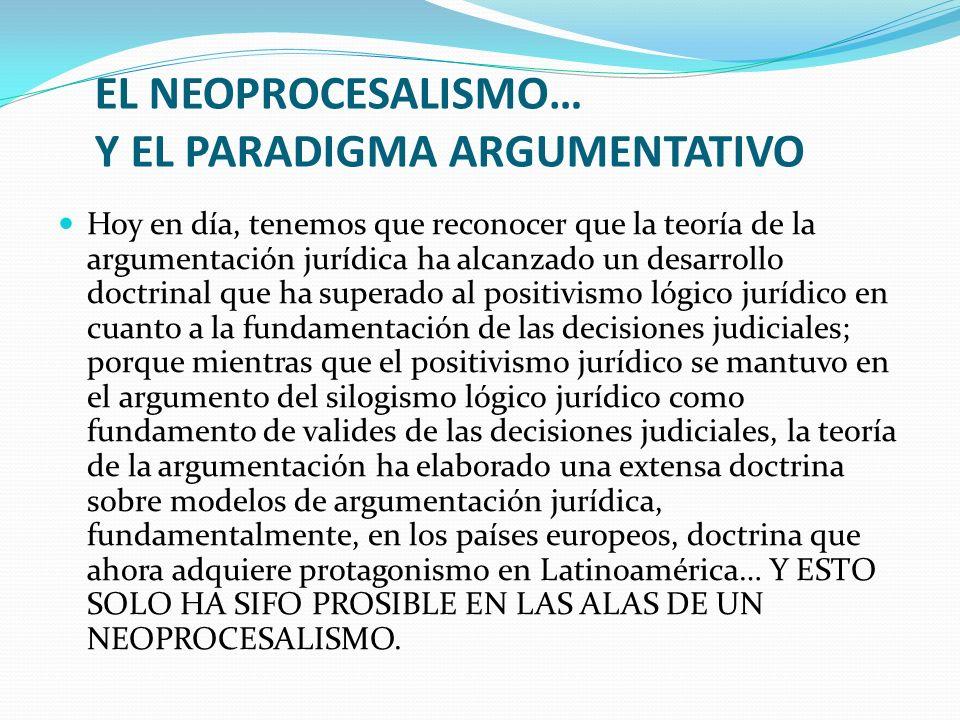 EL NEOPROCESALISMO… Y EL PARADIGMA ARGUMENTATIVO
