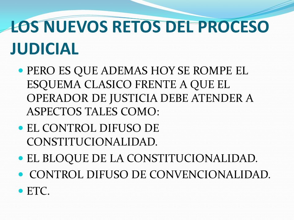 LOS NUEVOS RETOS DEL PROCESO JUDICIAL