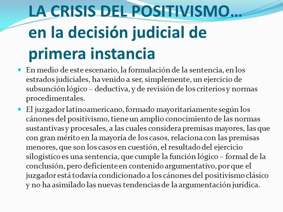 LA CRISIS DEL POSITIVISMO… en la decisión judicial de primera instancia