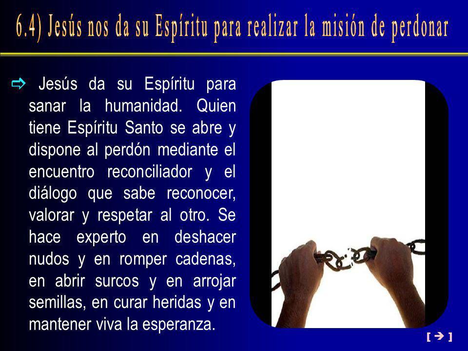 6.4) Jesús nos da su Espíritu para realizar la misión de perdonar