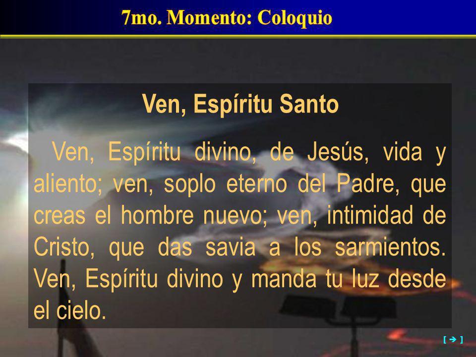 7mo. Momento: Coloquio Ven, Espíritu Santo.