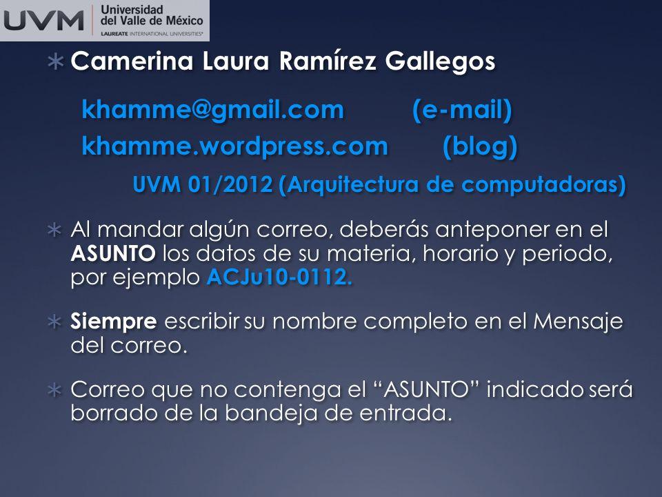 Camerina Laura Ramírez Gallegos khamme@gmail.com (e-mail)