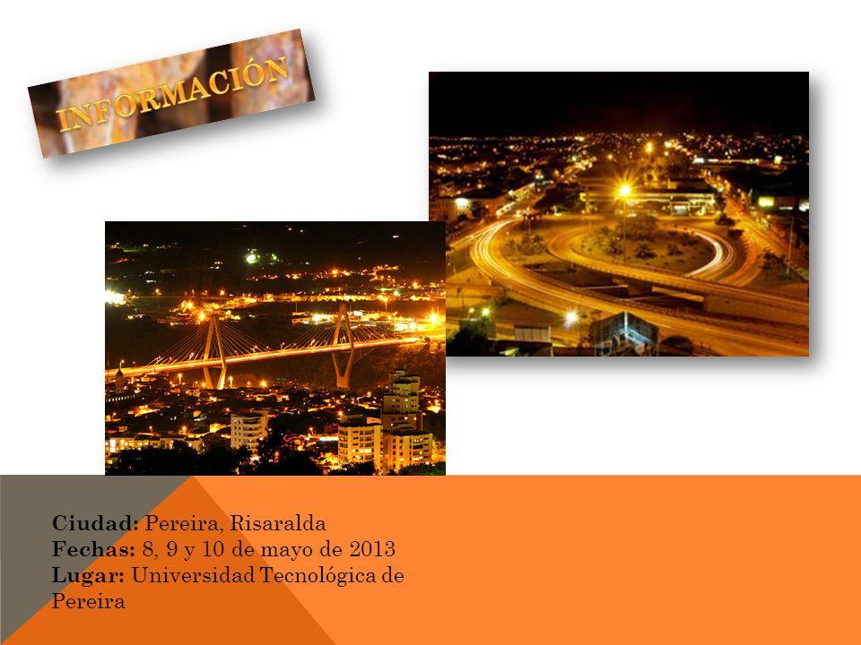 INFORMACIÓN Ciudad: Pereira, Risaralda