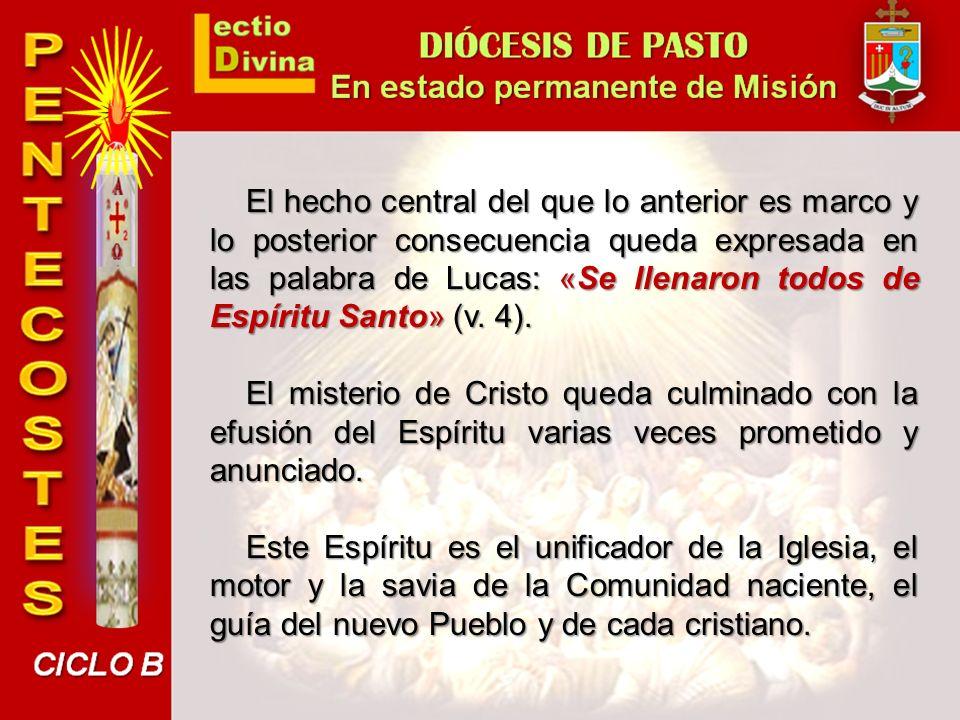 El hecho central del que lo anterior es marco y lo posterior consecuencia queda expresada en las palabra de Lucas: «Se llenaron todos de Espíritu Santo» (v. 4).
