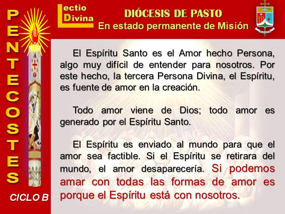 El Espíritu Santo es el Amor hecho Persona, algo muy difícil de entender para nosotros. Por este hecho, la tercera Persona Divina, el Espíritu, es fuente de amor en la creación.