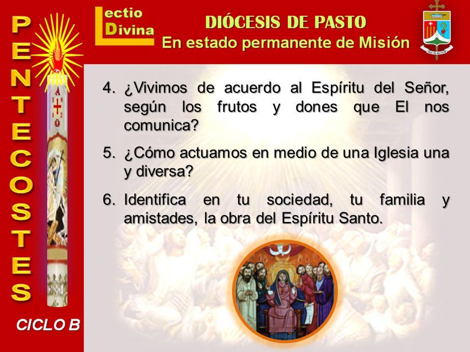 4. ¿Vivimos de acuerdo al Espíritu del Señor, según los frutos y dones que El nos comunica