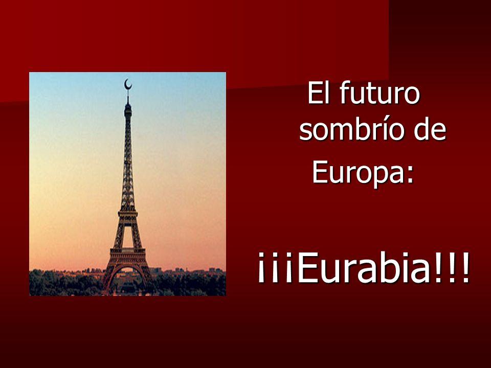 El futuro sombrío de Europa: ¡¡¡Eurabia!!!