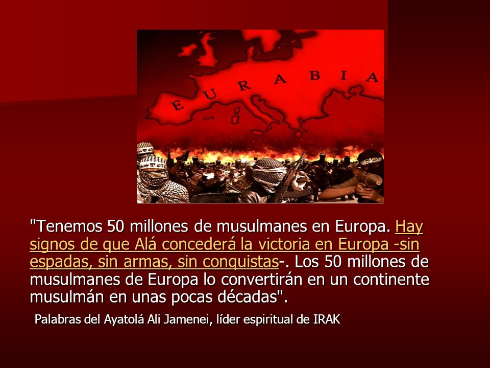 Tenemos 50 millones de musulmanes en Europa