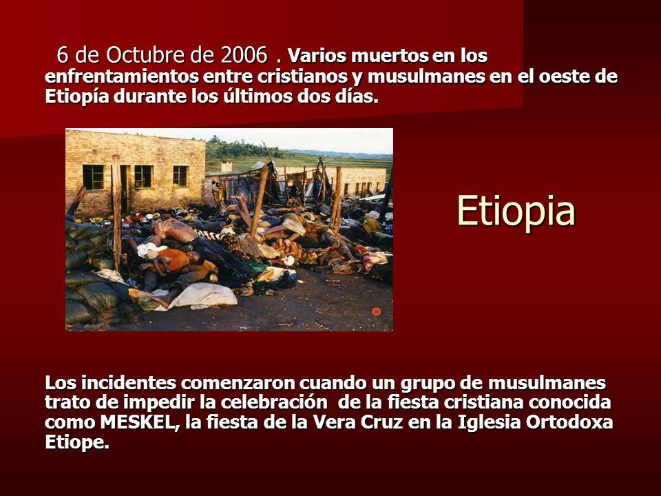 6 de Octubre de 2006 . Varios muertos en los enfrentamientos entre cristianos y musulmanes en el oeste de Etiopía durante los últimos dos días.