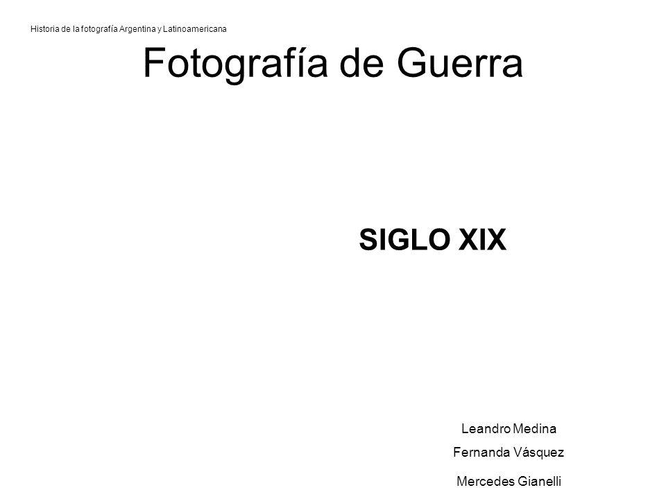 Fotografía de Guerra SIGLO XIX Leandro Medina Fernanda Vásquez