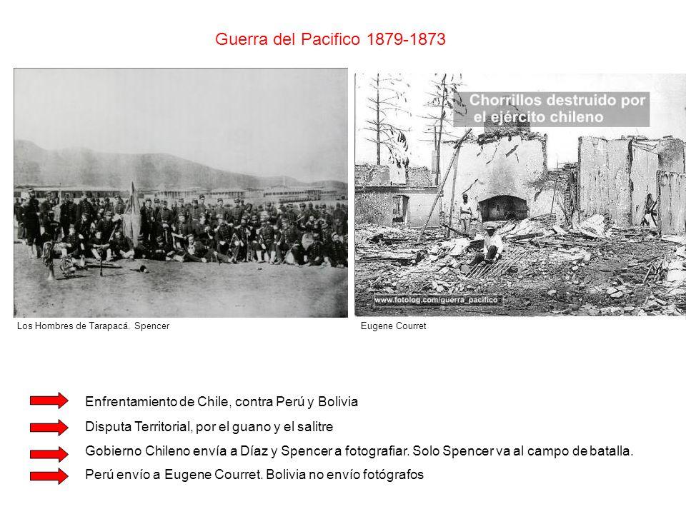 Guerra del Pacifico 1879-1873 Los Hombres de Tarapacá. Spencer. Eugene Courret. Enfrentamiento de Chile, contra Perú y Bolivia.