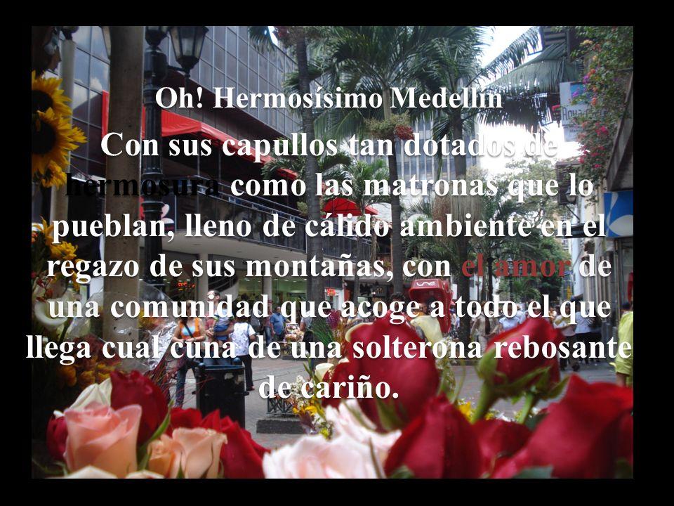 Oh! Hermosísimo Medellín