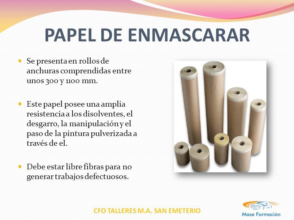 PAPEL DE ENMASCARAR Se presenta en rollos de anchuras comprendidas entre unos 300 y 1100 mm.