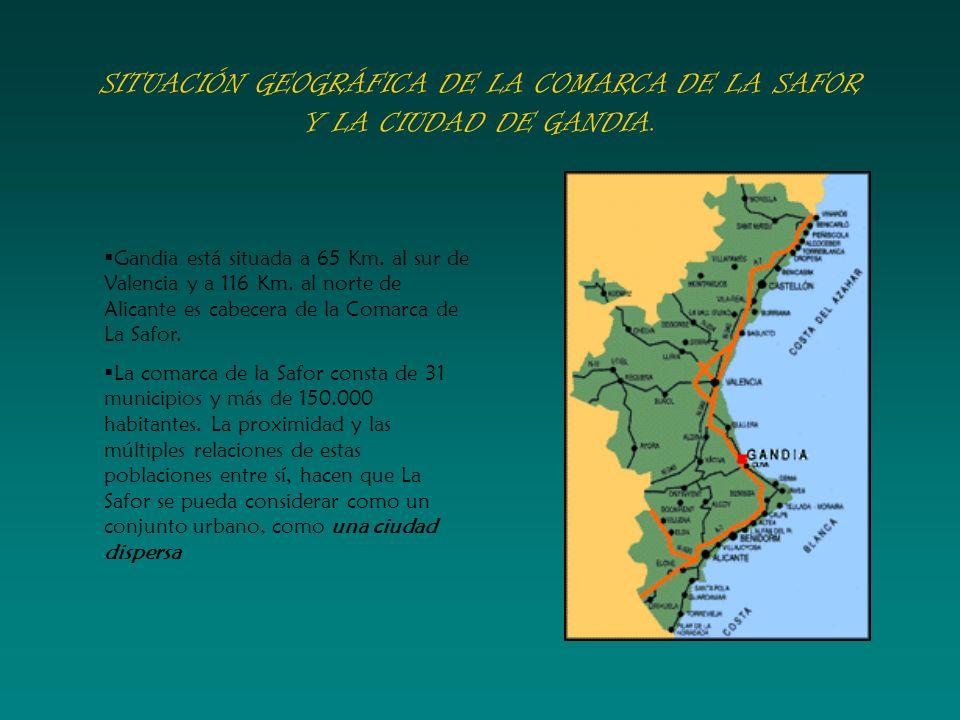 SITUACIÓN GEOGRÁFICA DE LA COMARCA DE LA SAFOR Y LA CIUDAD DE GANDIA.