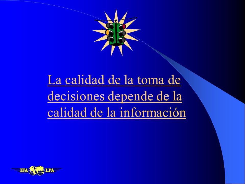 La calidad de la toma de decisiones depende de la calidad de la información