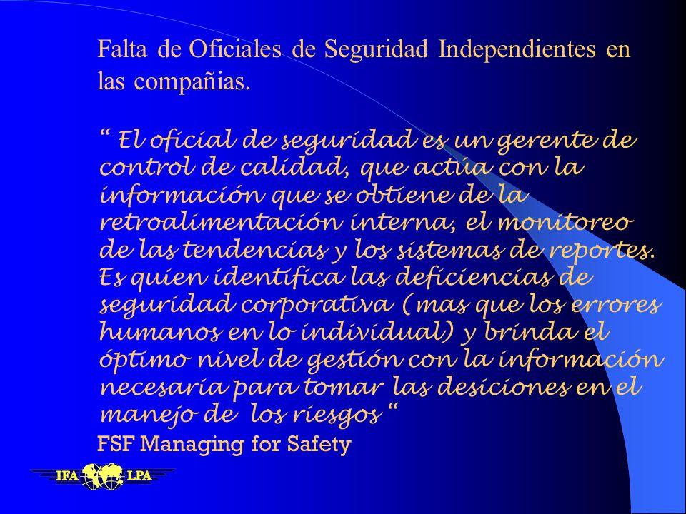 Falta de Oficiales de Seguridad Independientes en las compañias.