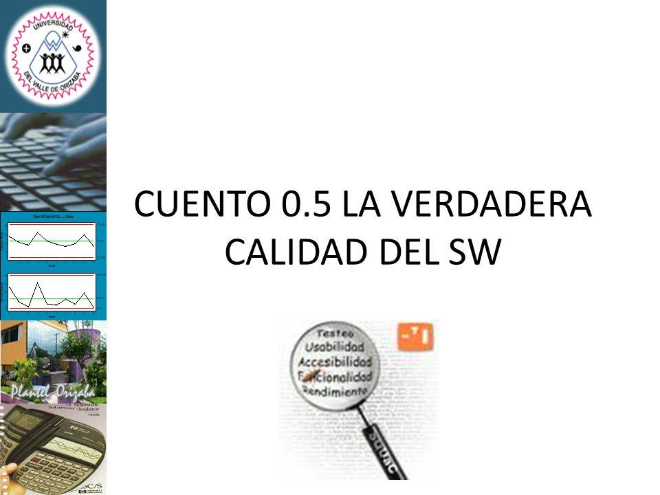 CUENTO 0.5 LA VERDADERA CALIDAD DEL SW