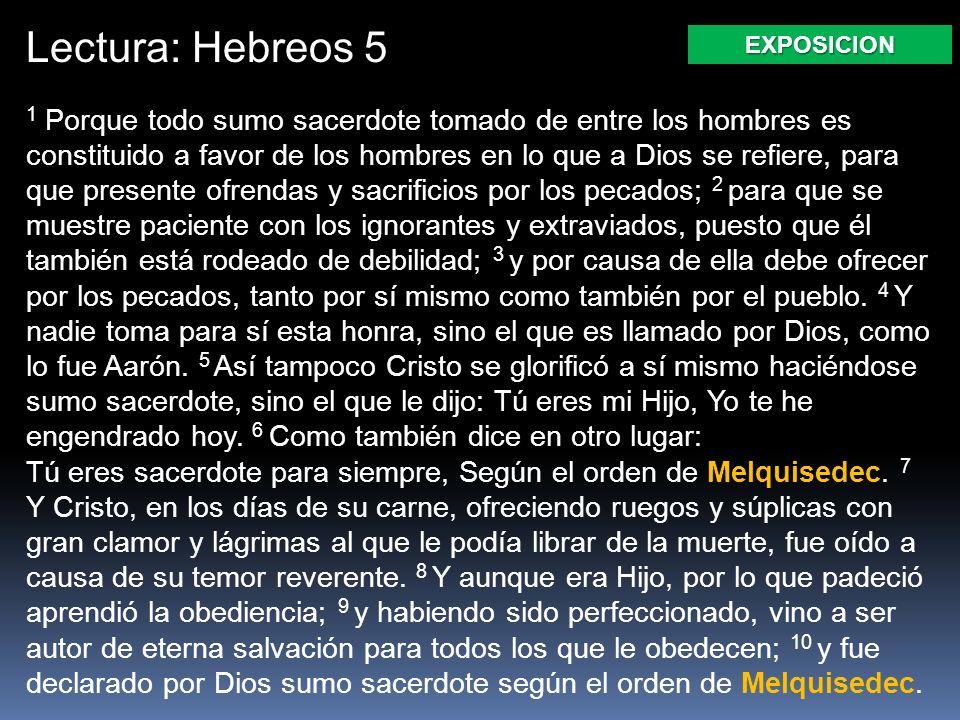 Lectura: Hebreos 5 EXPOSICION.