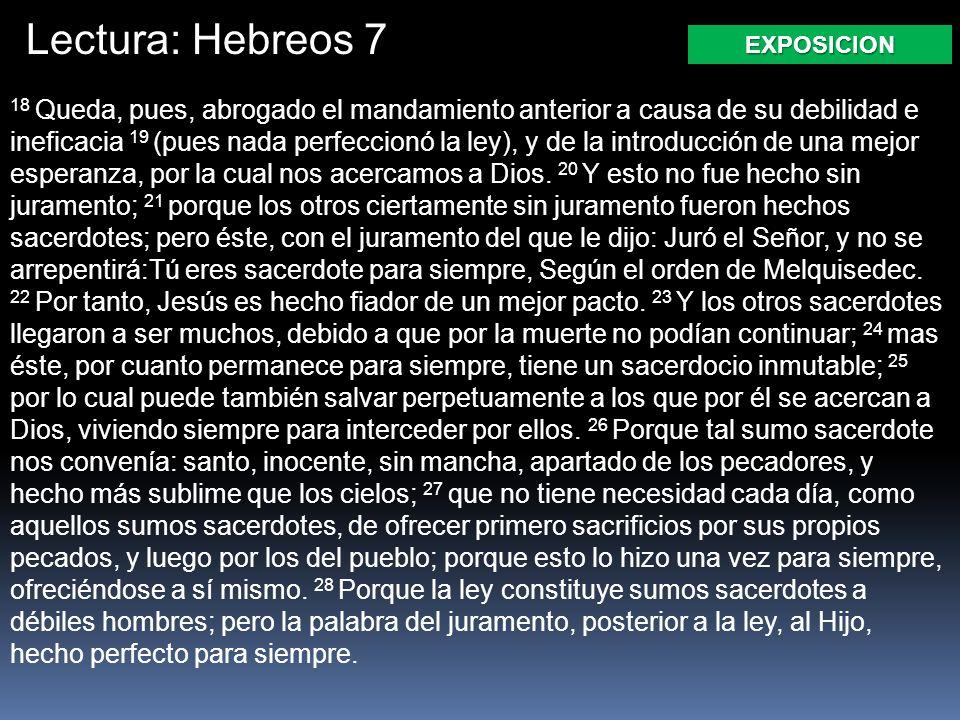 Lectura: Hebreos 7 EXPOSICION.