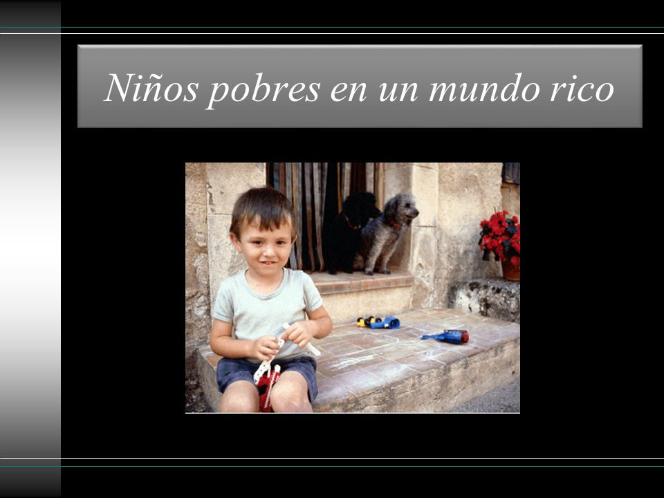 Niños pobres en un mundo rico