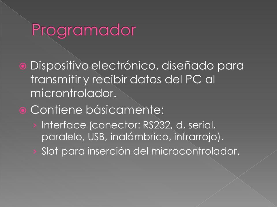 Programador Dispositivo electrónico, diseñado para transmitir y recibir datos del PC al microntrolador.