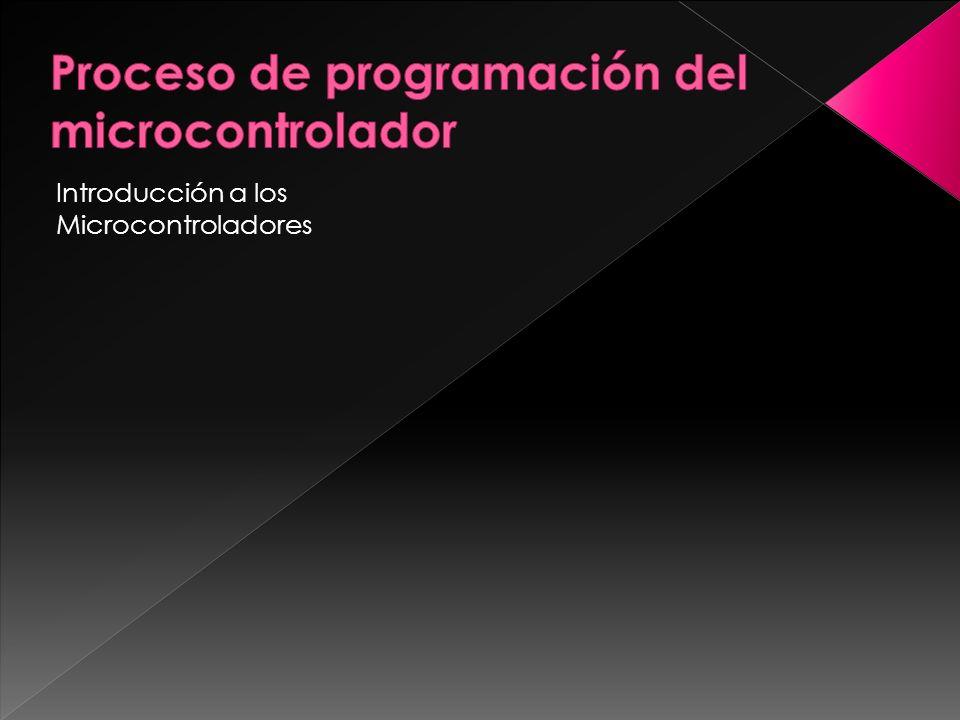 Proceso de programación del microcontrolador