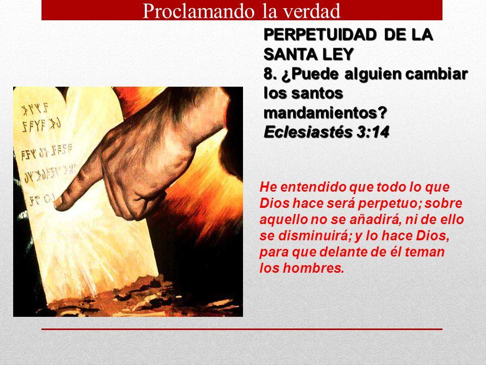 Proclamando la verdad PERPETUIDAD DE LA SANTA LEY