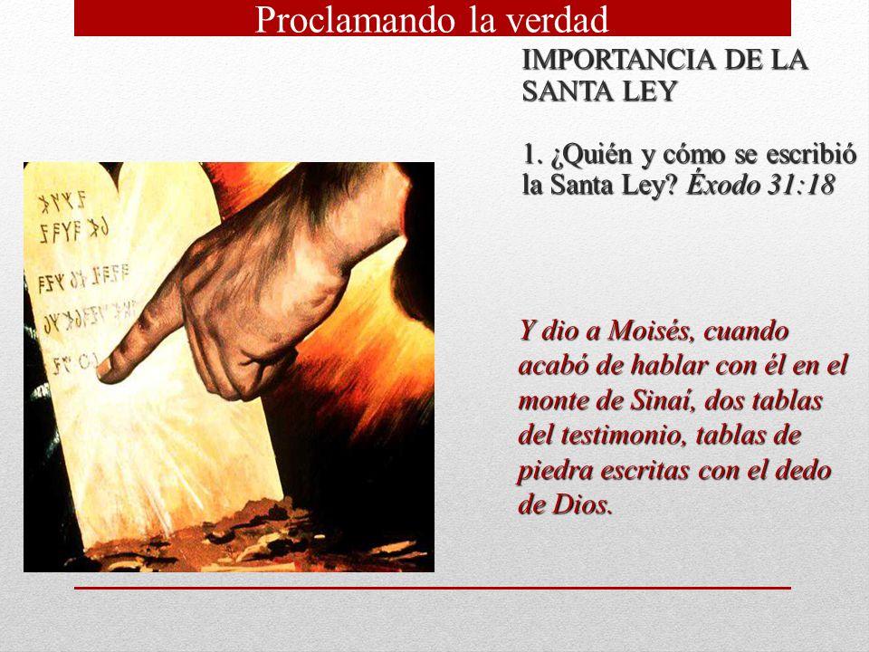 Proclamando la verdad IMPORTANCIA DE LA SANTA LEY