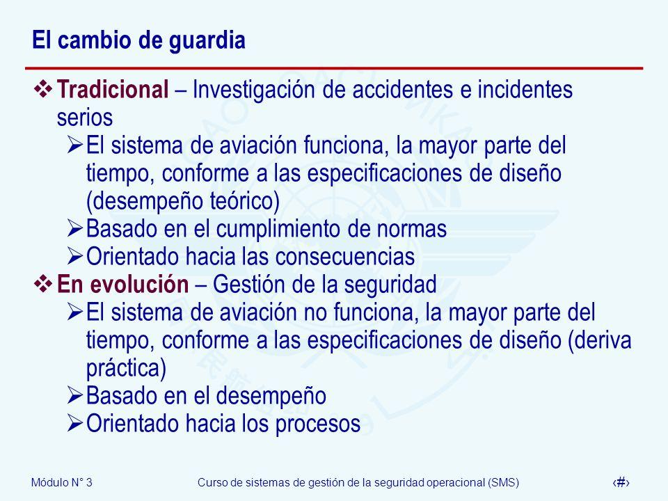 El cambio de guardiaTradicional – Investigación de accidentes e incidentes serios.