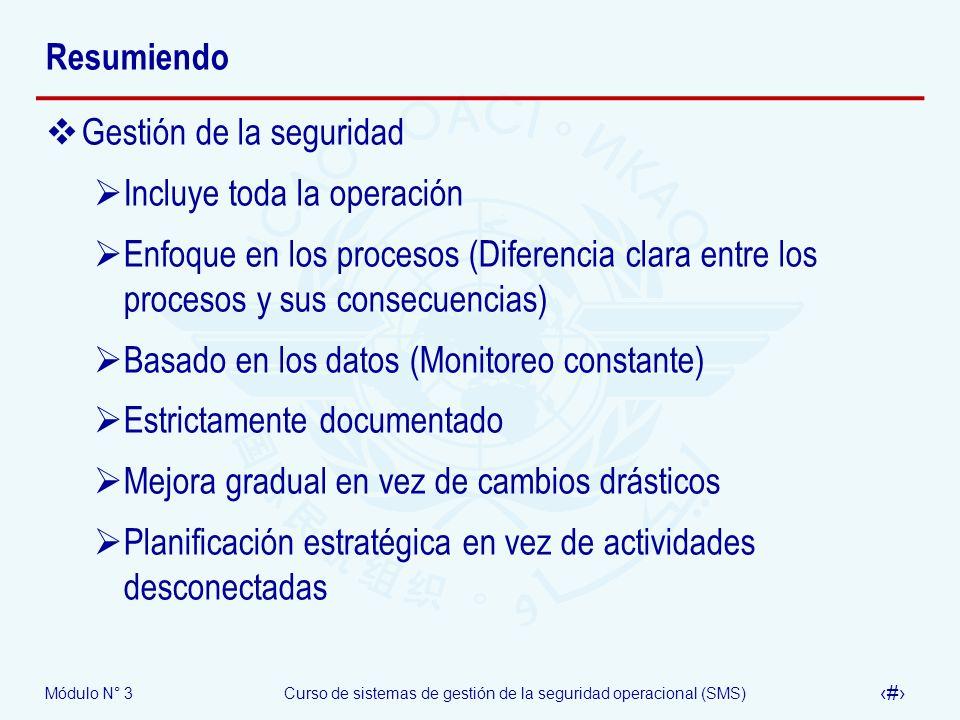 Resumiendo Gestión de la seguridad. Incluye toda la operación. Enfoque en los procesos (Diferencia clara entre los procesos y sus consecuencias)