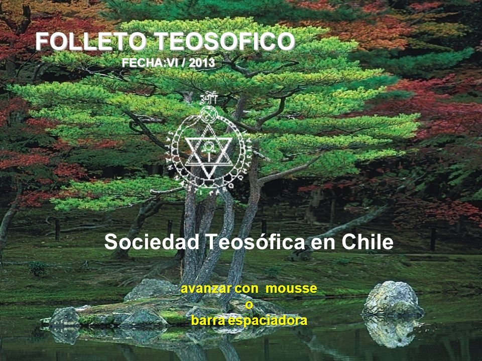 Sociedad Teosófica en Chile avanzar con mousse o barra espaciadora