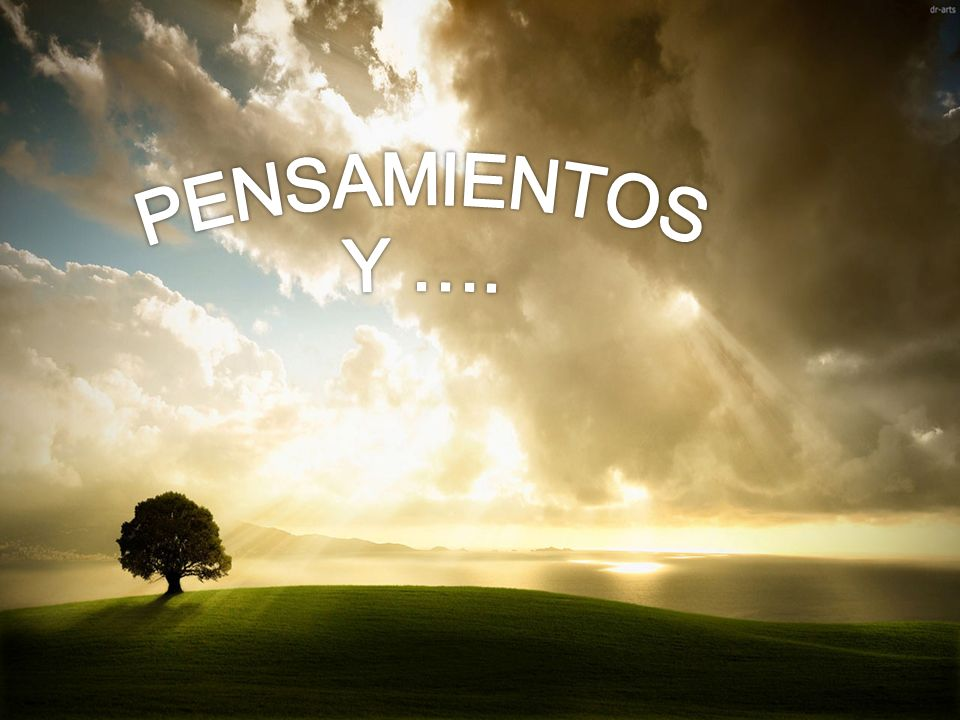 PENSAMIENTOS Y ….