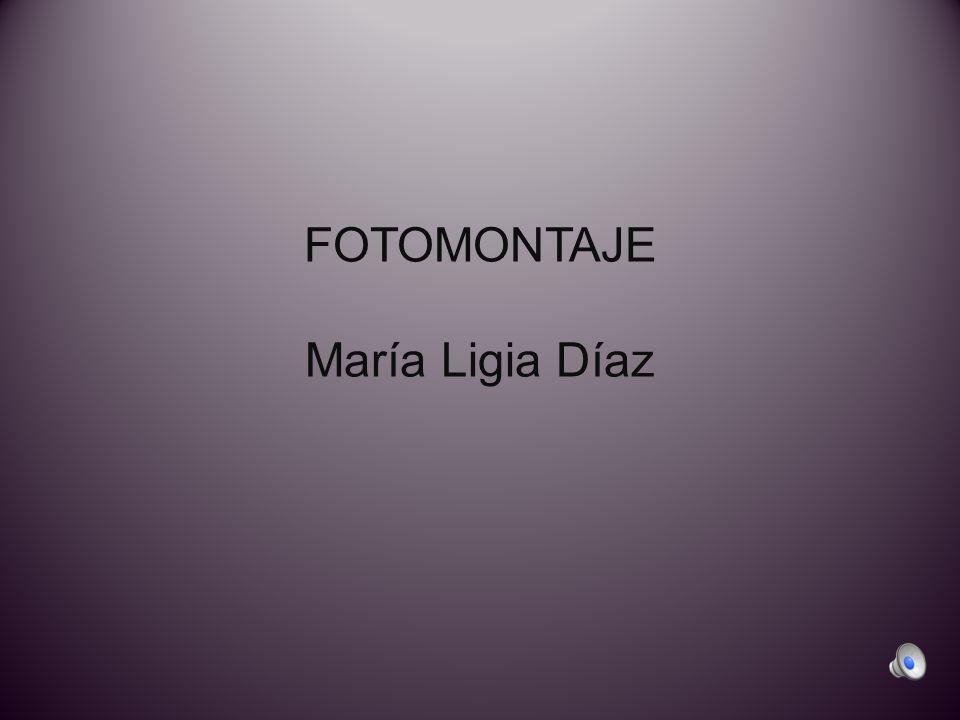 FOTOMONTAJE María Ligia Díaz