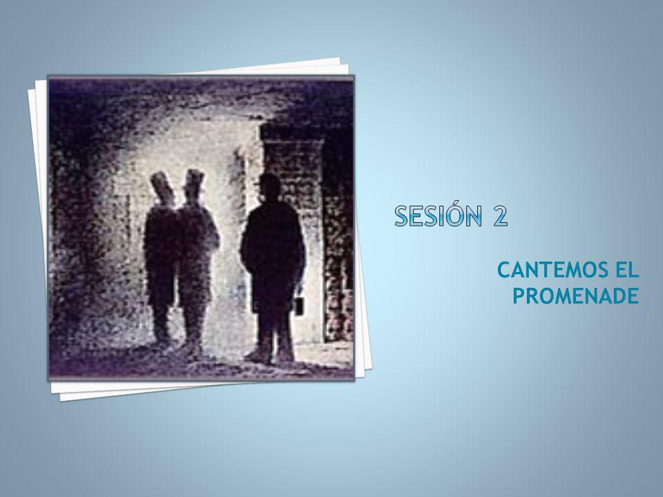 Sesión 2 CANTEMOS EL PROMENADE