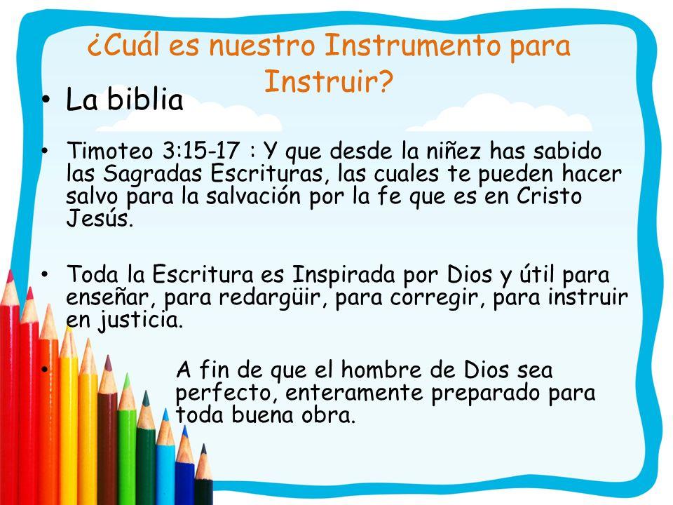 ¿Cuál es nuestro Instrumento para Instruir