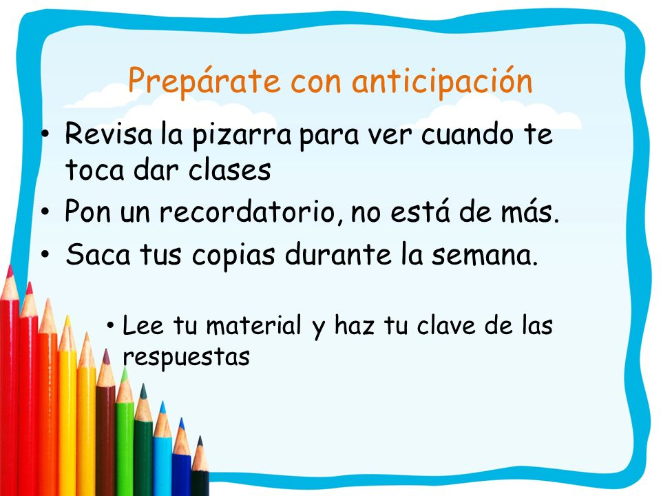 Prepárate con anticipación