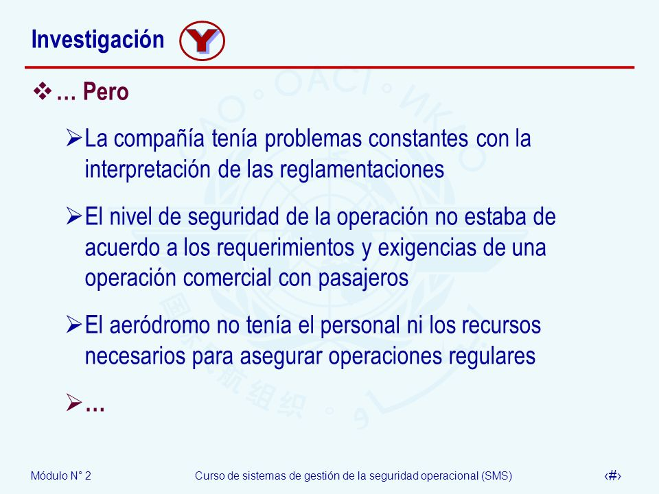Investigación Y. … Pero. La compañía tenía problemas constantes con la interpretación de las reglamentaciones.