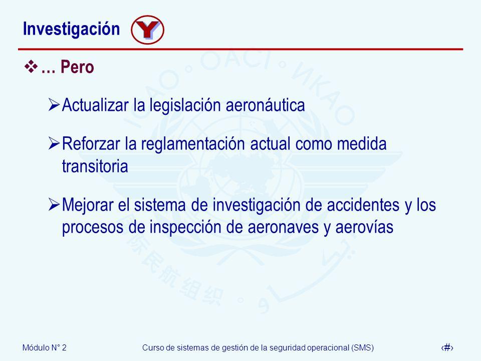 Y Investigación … Pero Actualizar la legislación aeronáutica