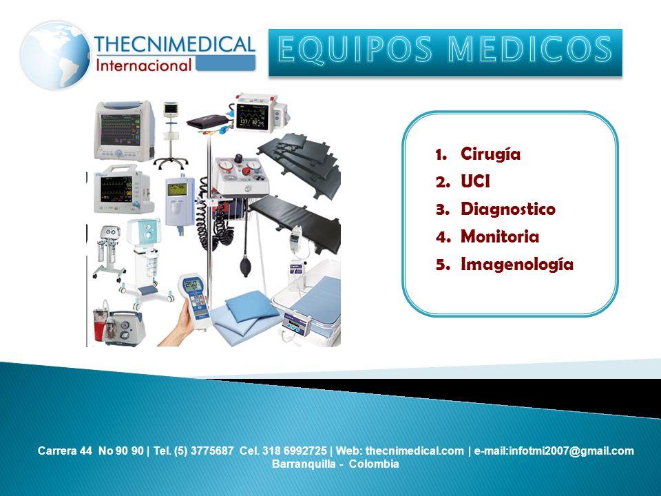 EQUIPOS MEDICOS Cirugía UCI Diagnostico Monitoria Imagenología