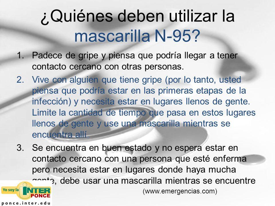 ¿Quiénes deben utilizar la mascarilla N-95