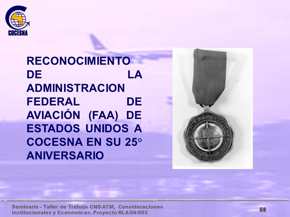 RECONOCIMIENTO DE LA ADMINISTRACION FEDERAL DE AVIACIÓN (FAA) DE ESTADOS UNIDOS A COCESNA EN SU 25° ANIVERSARIO