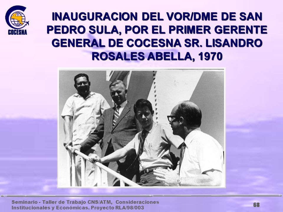 INAUGURACION DEL VOR/DME DE SAN PEDRO SULA, POR EL PRIMER GERENTE GENERAL DE COCESNA SR.