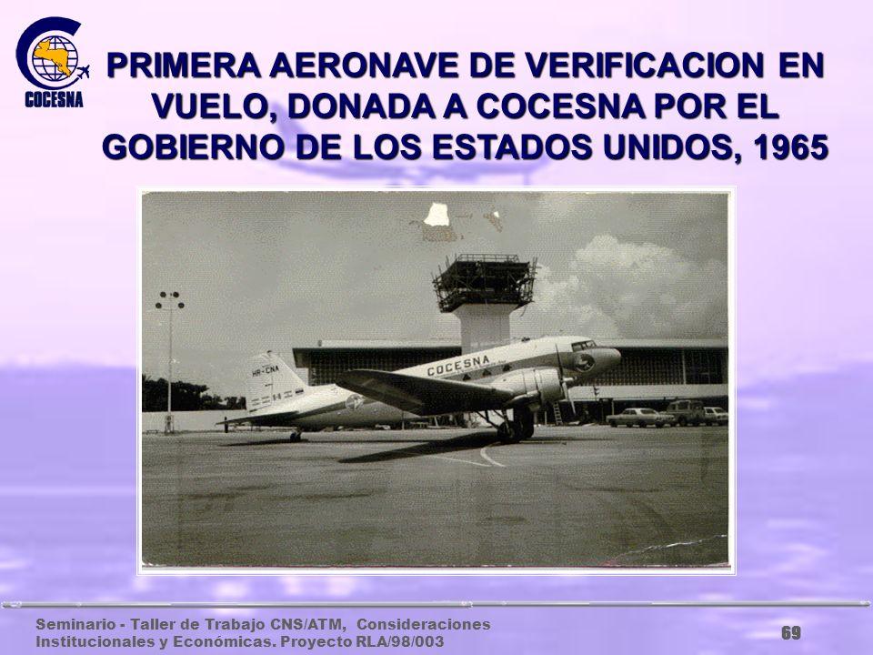 PRIMERA AERONAVE DE VERIFICACION EN VUELO, DONADA A COCESNA POR EL GOBIERNO DE LOS ESTADOS UNIDOS, 1965