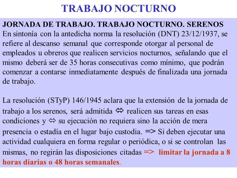 TRABAJO NOCTURNO JORNADA DE TRABAJO. TRABAJO NOCTURNO. SERENOS