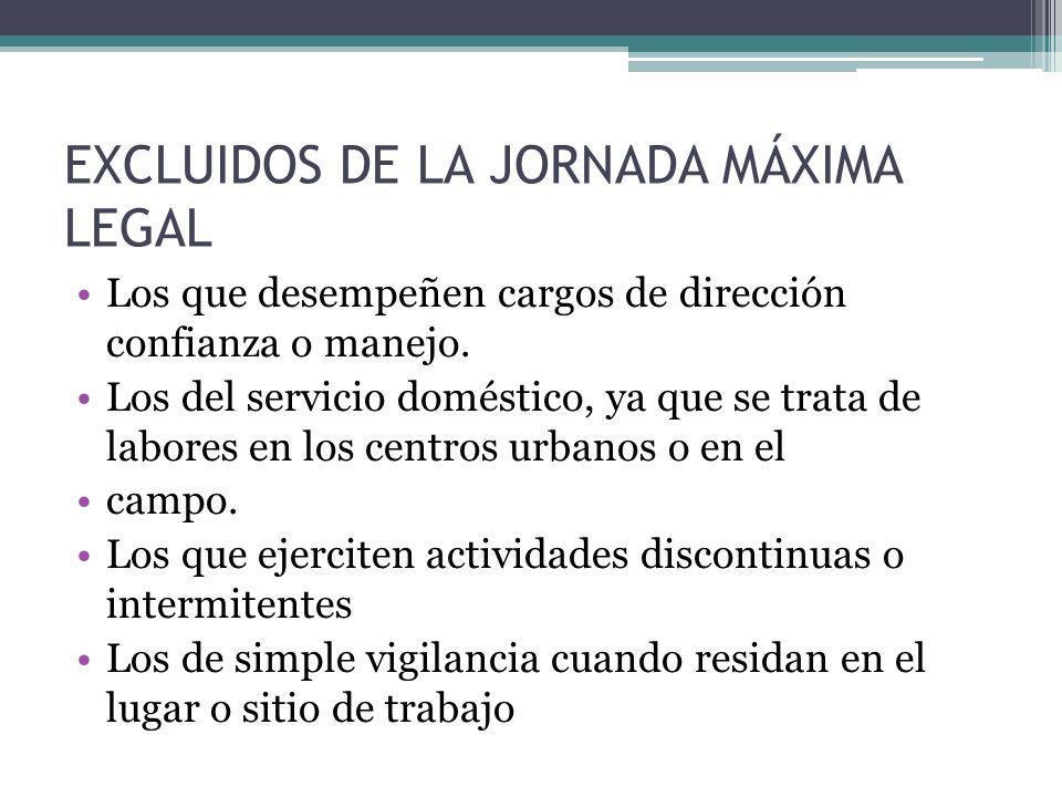 EXCLUIDOS DE LA JORNADA MÁXIMA LEGAL